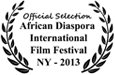 Official Selection 2013 African Diaspora International Film Festival
