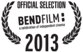 Official Selection 2013 BendFilm Festival