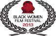 Official Selection 2013 Black Woman Film Festival