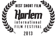 Official Selection 2013 Harlem International Film Festival
