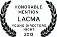 Official Selection 2013 LACMA MUSE Young Directors Night