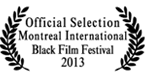 Official Selection 2013 Montreal International Black Film Festival