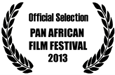 Official Selection 2013 Pan African Film Festival