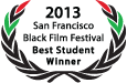 Official Selection 2013 San Francisco Black Film Festival